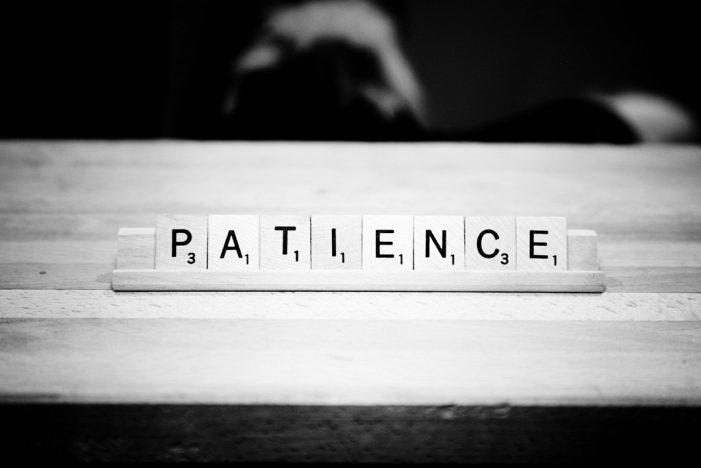 Be patient, Your Love Is Coming.